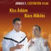 Dumaszínház – Kiss Ádám és Bács Miklós